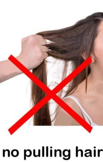 No pulling hair